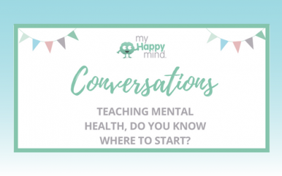 Do you know where to start in teaching mental health in schools?