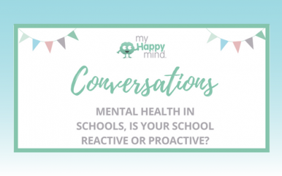 Mental health in schools, are you reactive or proactive?