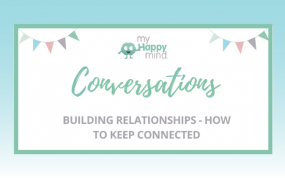 Building Positive Relationships – why you need to and how to do it!