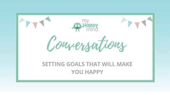 Are you setting goals that make you happy?